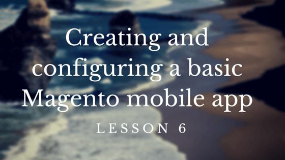 magento mobile app, mobile app builder, magento shopping app