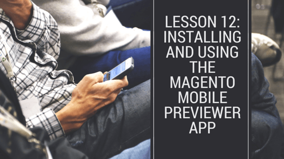 Msgento mobile installing and using the magento mobile preview app