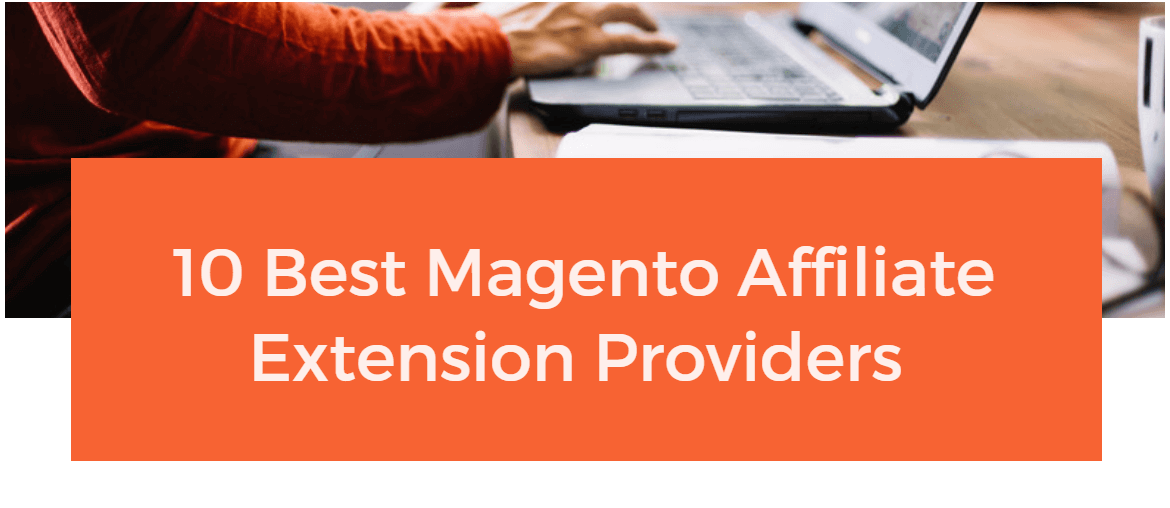 best-magento-affiliate-extension-providers-2018