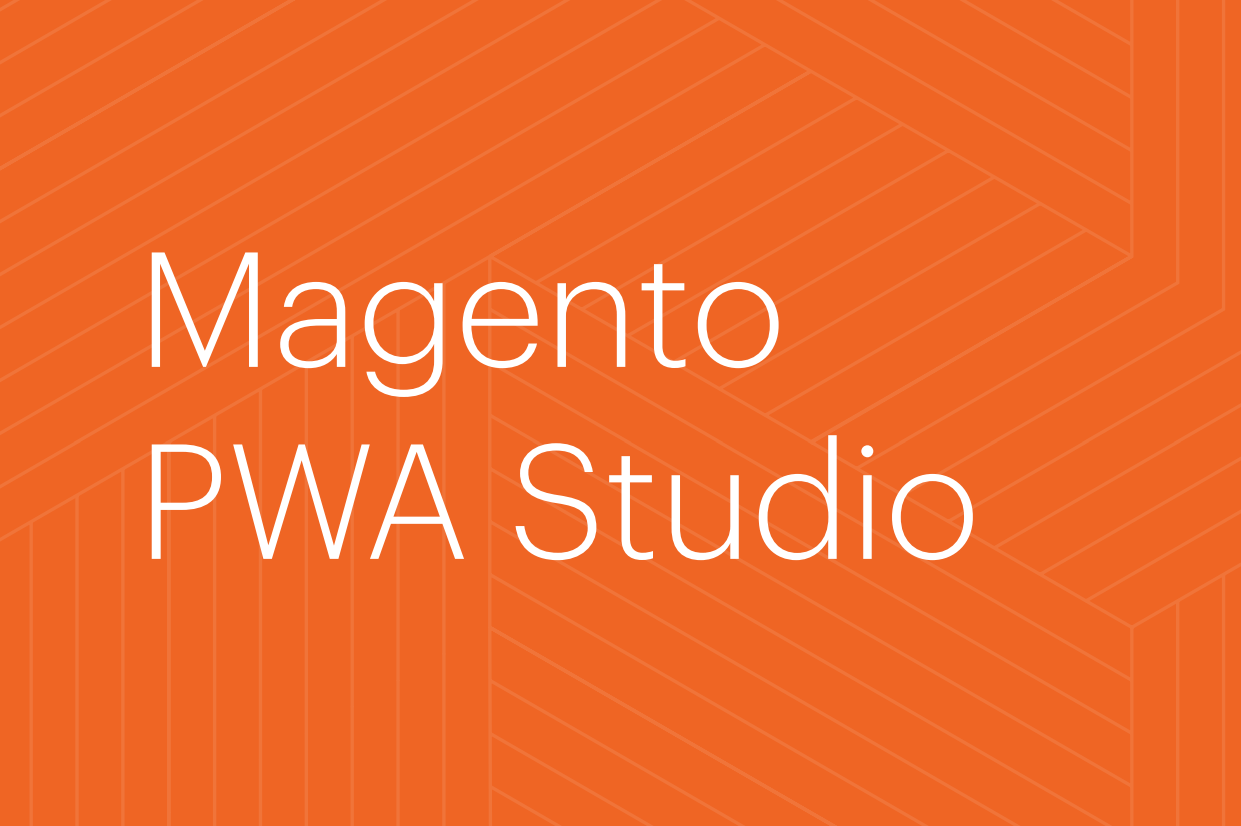 NRF 2019: Magento makes Progressive Web Apps available with the PWA