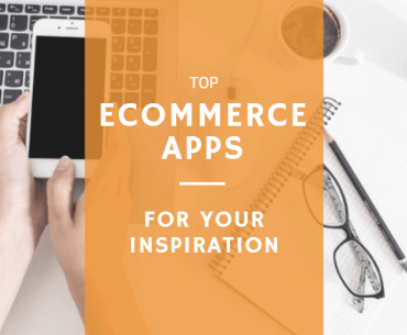 7 Best exampels of Ecommerce Apps for your inspiration in 2018