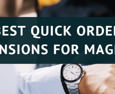 9 Best Quick Order Extensions for Magento 1 & 2