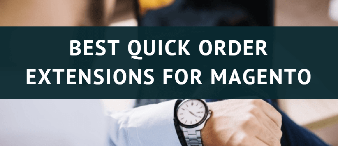 best-magento-quick-order-extensions