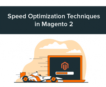 Magento 2 Speed Optimization Techniques