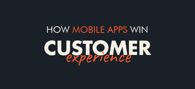 Optimize customer experience for mobile apps