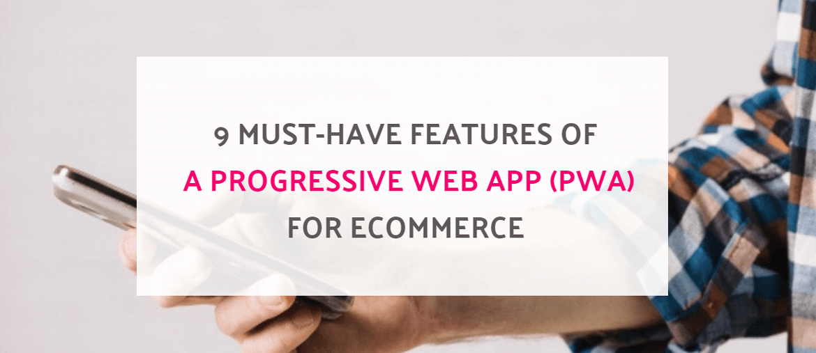 progressive-web-apps-features-for-ecommerce