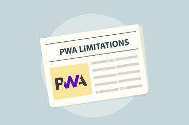 PWA Limitations: Myths and Facts