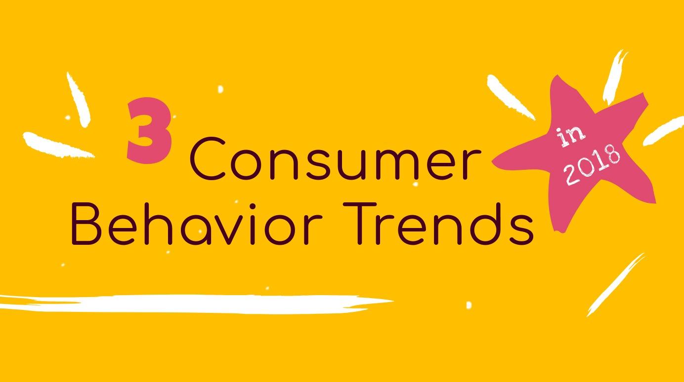 3-emerging-consumer-behaviors-2018-infographic