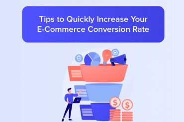 Tips to Quickly Increase Your E-Commerce Conversion Rate