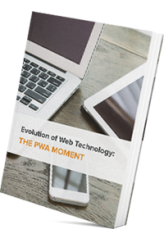 Evolution of Web Technology: The PWA Moment